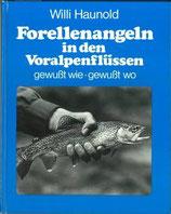 Haunold Willi, Forellenangeln in den Voralpenflüssen