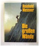 Messner Reinhold, Die grossen Wände