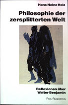 Holz Hans Heinz, Philosophie der zersplitterten Welt: Reflexionen über Walter Benjamin (antiquarisch)