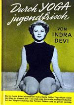 Devi Indra, Durch Yoga jugendfrisch - Wesen, Wirkung und Praxis der Yoga-Übungen (antiquarisch)