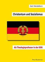 Balzer Friedrich M., Christentum und Sozialismus. Als Theologieprofessor in der DDR (antiquarisch)