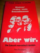 Boris Dieter, Keiner redet vom Sozialismus. Aber wir: Die Zukunft marxistisch denken. In Memoriam Kurt Steinhaus