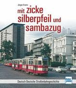 Krantz Jürgen, mit zicke, silberpfeil und sambazug - Deutsch-Deutsche Strassenbahngeschichte