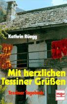 Rüegg Kathrin, Mit herzlichen Tessiner Grüssen
