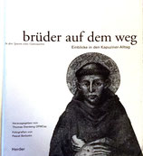Dienberg Thomas, Brüder auf dem Weg - Einblicke in den Kapuziner-Alltag (antiquarisch)