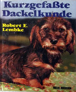 Lembke Robert E., Kurzgefasste Dackelkunde (antiquarisch)
