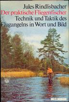 Rindlisbacher Jules, Der praktische Fliegenfischer (antiquarisch)