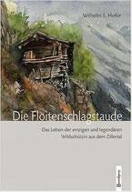 Hofer Wilhelm E., Die Floitenschlagstaude - Das Leben der einzigen und legendären Wildschützin aus dem Zillertal