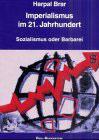 Brar Harpal, Imperialismus im 21. Jahrhundert: Sozialismus oder Barbarei