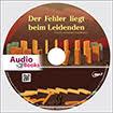 """""""Der Fehler liegt beim Leidenden"""" Hörbuch-CD (Audiobook-mp3)"""