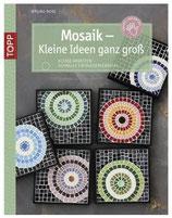 Mosaik - Kleine Ideen ganz groß