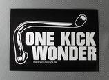 "Aufkleber ""One Kick Wonder"""