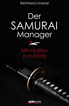 Der Samurai Manager - Mit Intuition zum Erfolg