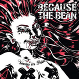 Because the bean LP Venus in pain''