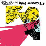 "Atom & his package CD+DVD ""Hair:Debatable"""