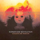 Superstatic Revolution LP ''Good bye, Mr. Wanton''