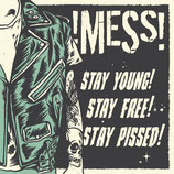!Mess! LP Stay young! Stay free! Stay pissed!