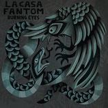 La Casa Fantom LP Burning Eyes