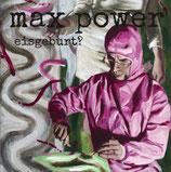 Max Power LP ''Eisgeburt?''