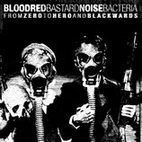 "Bastard Noise / Bloodred Bacteria 12"" From zero to hero and blackwards"