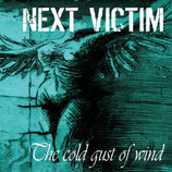 "Next victim CD ""The cold gust of wind"""