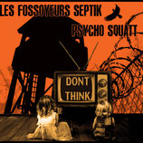Psycho Squatt / Les Fossoyeurs Septik LP+CD Split Don't Think