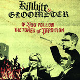 Killbite / Gloomster LP If you follow the tunes of perdition