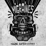 Migraines LP Young, Gifted & Fast