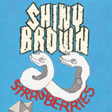 Shiny Brown EP ''Strawberries''
