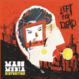 Left for dead LP ''Mass Media Distortion''