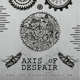 Axis of Despair EP And the machine rolls on