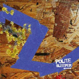 "Polite Sleeper LP ""Seens"""