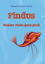 Findus - Kleiner Fisch ganz gross