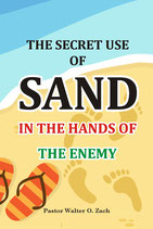 The Secret Use Of Sand In the Hands Of the Enemy