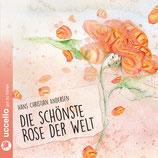 Die schönste Rose der Welt