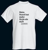"""T-Shirt """"Mein Hund hat mehr Style als du!!!"""""""
