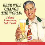 Beer Will Change The World - Untersetzer