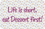 Eat Dessert First! - Magnet