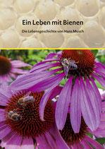 Ein Leben mit Bienen - Die Lebensgeschichte von Hans Musch