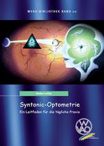 WVAO Bibliothek Band 20 - Syntonic-Optometrie Ein Leitfaden für die Praxis