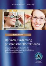 WVAO Bibliothek Band 23 - Optimale Umsetzung prismatischer Korrektionen