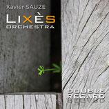 """Xavier Sauze et le Lixès Orchestra """"Double Regard"""""""
