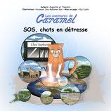 Les aventures de Caramel. Tome 1 : SOS, Chats en détresse