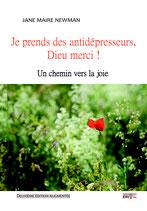 Je prends des antidépresseurs, Dieu merci ! Un chemin vers la joie / Jane Maire Newman