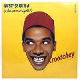 Krootchey - Qu'Est-Ce Qu'Il A