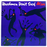 Bushmen Don't Surf -  Alive