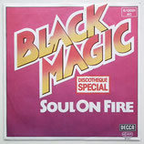 Black Magic - Black Magic / Soul On Fire