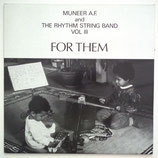 Muneer A. F. & The Rhythm String Band Vol III - For Them