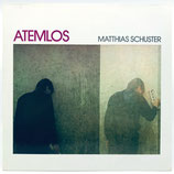 Matthias Schuster - Atemlos