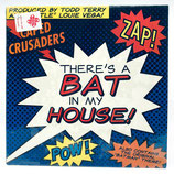 Caped Crusaders - There's A Bat In My House